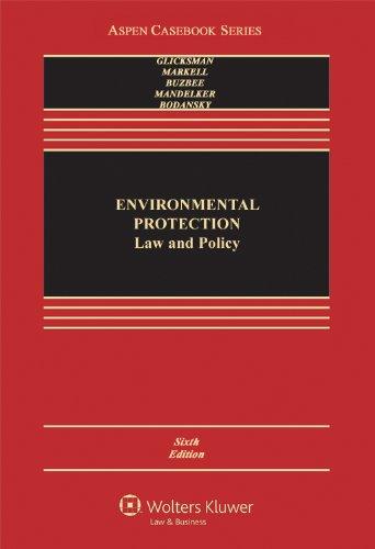 Environmental Protection: Law & Policy 6e (Aspen Casebook...