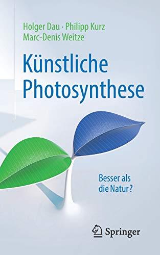Künstliche Photosynthese: Besser als die Natur? (Technik im Fokus)