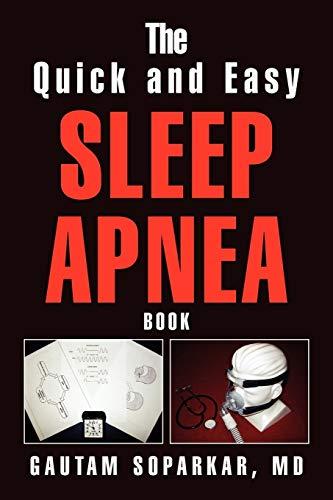 Book: The Quick and Easy Sleep Apnea Book by Gautam Soparkar, MD