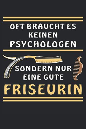 Oft braucht es keinen Psychologen sondern nur eine gute Friseurin: Liniert, kariert und punktiertes Notizbuch-Tagebuch bzw. Übungsbuch mit 120 Seiten