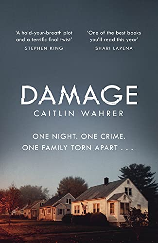 Damage: An unputdownable and emotionally gripping debut with a twist you won't see coming by [Caitlin Wahrer]