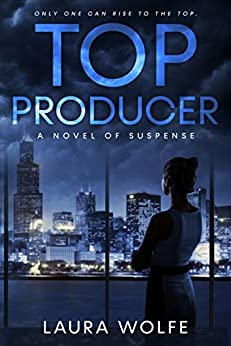 Book cover image for Top Producer: A Novel of Suspense by Laura Wolfe