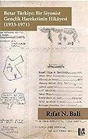Betar Türkiye - Bir Siyonist Genclik Hareketinin Hikâyesi /1933-1971