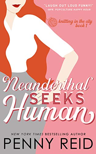Neanderthal Seeks Human: A Smart Romance (Knitting in the City Book 1) (English Edition)