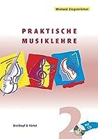 Praktische Musiklehre. Heft 2: Das ABC der Musik in Unterricht und Selbststudium