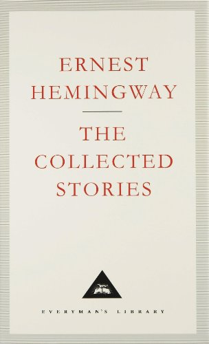 The Collected Stories: Ernest Hemingway (Everyman Classics)