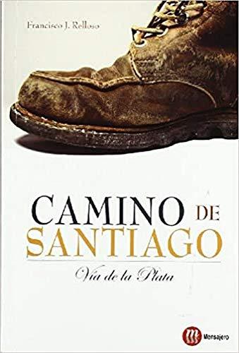 Camino de Santiago : Vía de la Plata: Via de la Plata