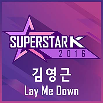 Lay Me Down (From Superstar K 2016)