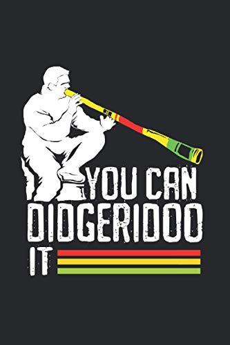 You Can Didgeridoo It Notebook: Didgeridoo Notebooks For Work Didgeridoo Notebooks College Ruled Journals Cute Didgeridoo Note Pads For Students Funny Didgeridoo Gifts Wide Ruled Lined