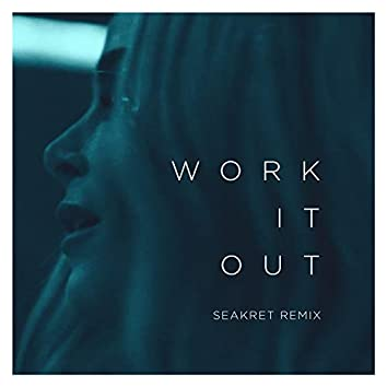 Work It Out (Seakret Remix)