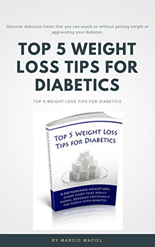 Amazon Com Top 5 Weight Loss Tips For Diabetics Discover Delicious Treats That You Can Snack On Without Gaining Weight Or Aggravating Your Diabetes Ebook Maciel Marcio Kindle Store