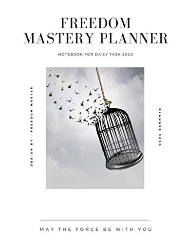 Freedom Mastery Planner 2020: Undated Notebook for Daily Task Greatness 8.5x11 - Classic