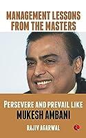 Persevere and Prevail Like Mukesh Ambani