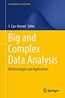 Big and Complex Data Analysis: Methodologies and Applications (Contributions to Statistics)