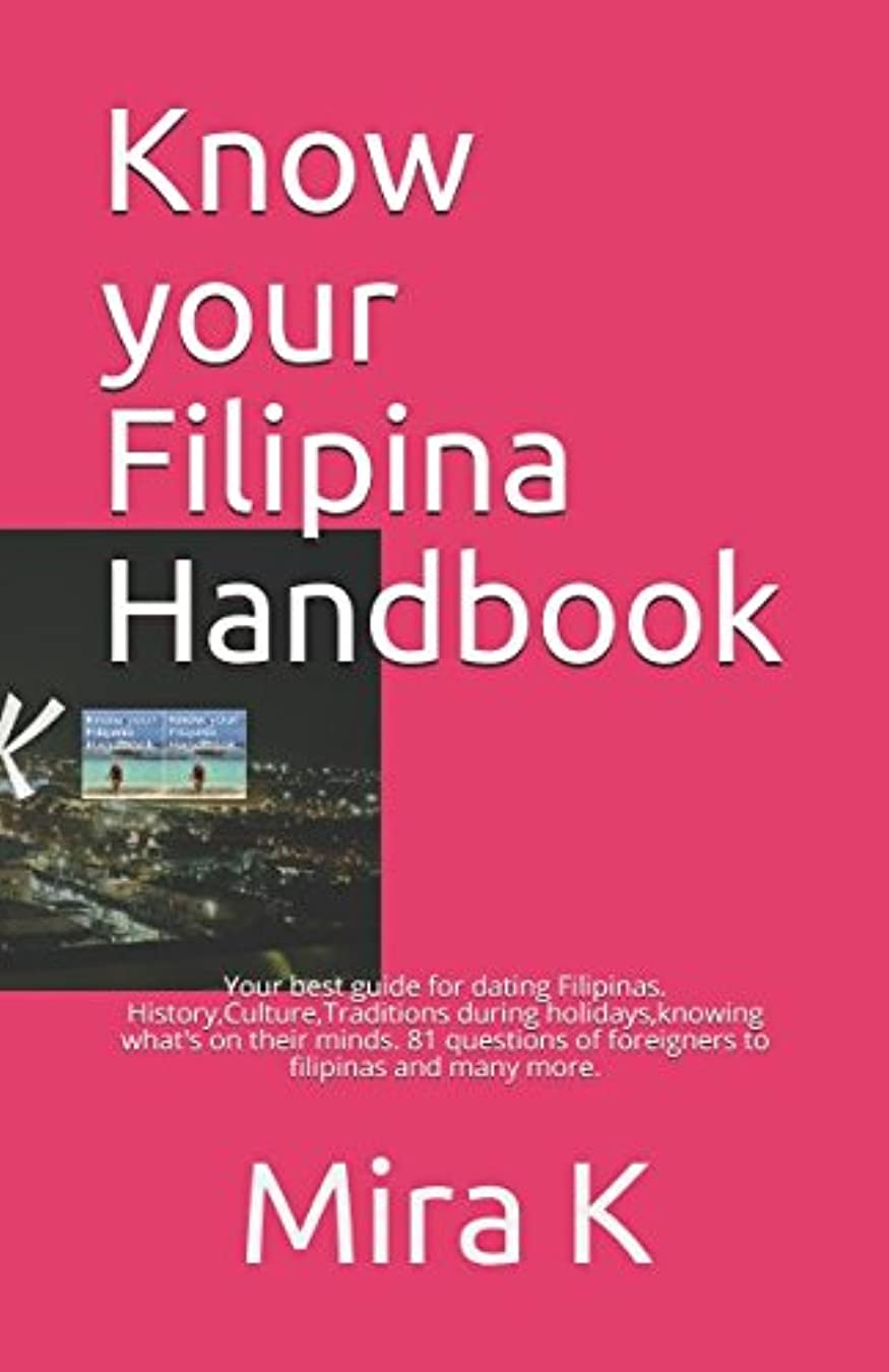 ゴシップ機械的展開するKnow your Filipina Handbook: Your best guide for dating Filipinas. History,Culture,Traditions during holidays,knowing what's on their minds. 81 questions of foreigners to filipinas and many more.