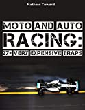 Moto and Auto Racing: 27+ Very E...