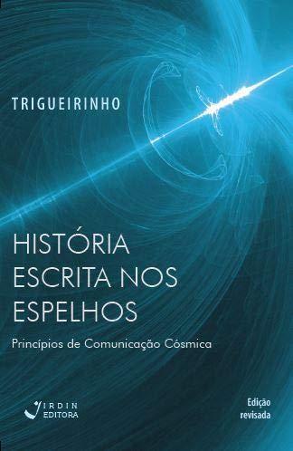 História escrita nos espelhos - Princípios de comunicação cósmica