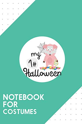 Notebook for Costumes: Dotted Journal with My First Halloween Horror Pig Design - Cool Gift for a friend or family who loves funny presents! | 6x9