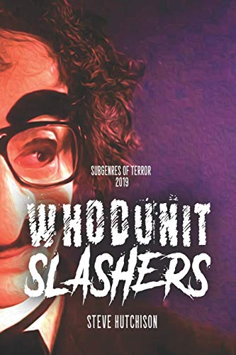 Whodunit Slashers (Subgenres of Terror, 2nd Edition, Mixed (B&W))