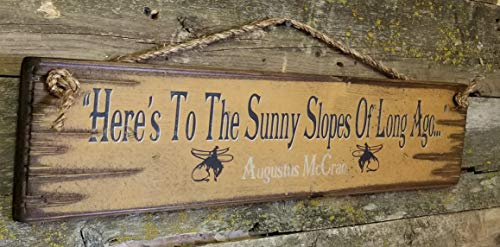 Judy554Bart Here's to The Sunny Slopes of Long Ago- Augustus McCrae, Lonesome Dove Quote, Western, Antiqued, Wooden Sign