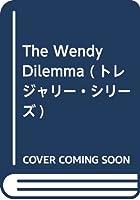 The Wendy Dilemma (トレジャリー・シリーズ)
