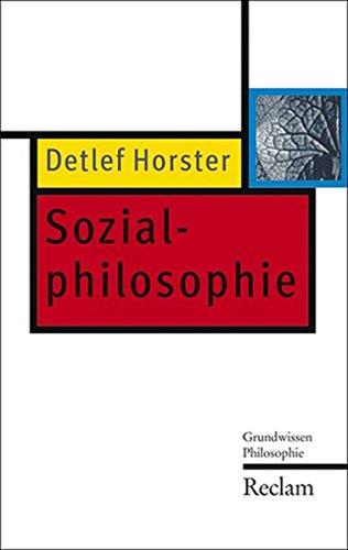Sozialphilosophie: Grundwissen Philosophie