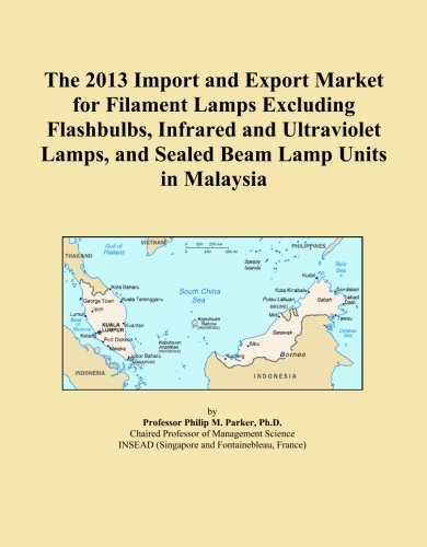 The 2013 Import and Export Market for Filament Lamps Excluding Flashbulbs, Infrared and Ultraviolet Lamps, and Sealed Beam Lamp Units in Malaysia