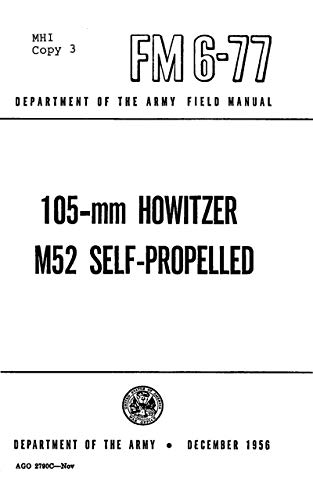 FM 6-77 105-mm Howitzer M52 Self-Propelled 1956 (English Edition)