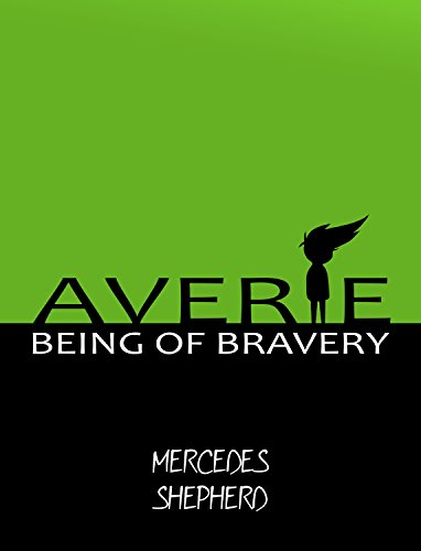 AVERIE: Being of Bravery (Project AVERIE, Part 3) (English Edition)