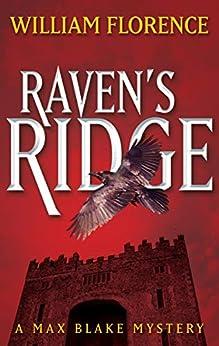 [William Florence]のRaven's Ridge (The Max Blake Mysteries Book 9) (English Edition)