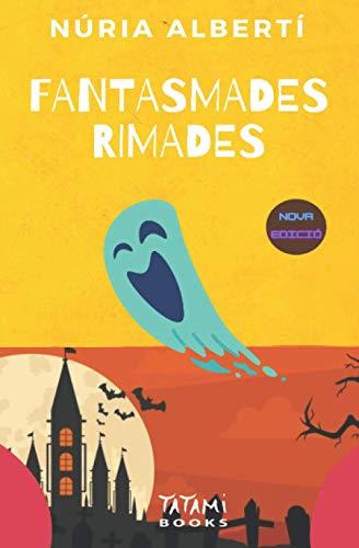 Fantasmades rimades: Poemes de por, divertits i originals.