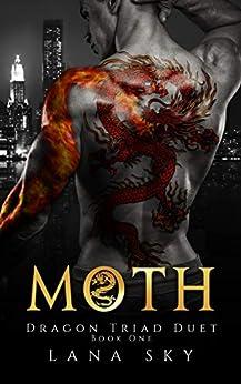 Moth (Dragon Triad Duet Book 1) by [Lana Sky]