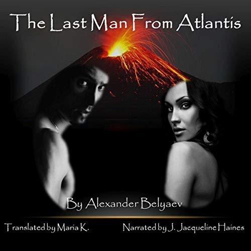 The Last Man from Atlantis Audiobook By Alexander Belyaev cover art