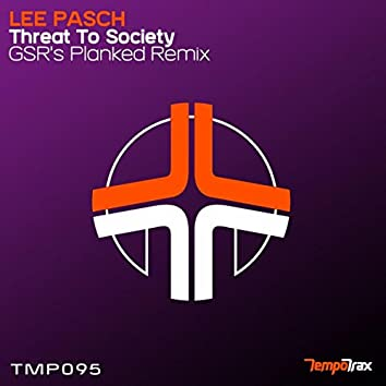 Threat To Society (G.S.R Remix)