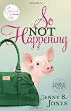 So Not Happening (The Charmed Life) by Jenny Jones (5-May-2009) Paperback