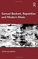 Samuel Beckett, Repetition and Modern Music