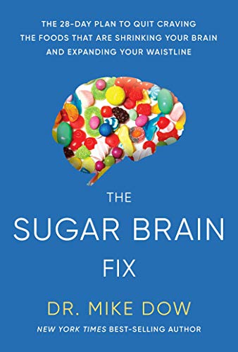 Sugar Brain Fix: The 28-Day Plan to Quit Craving the Foods That Are...