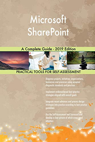 Microsoft SharePoint A Complete Guide - 2019 Edition