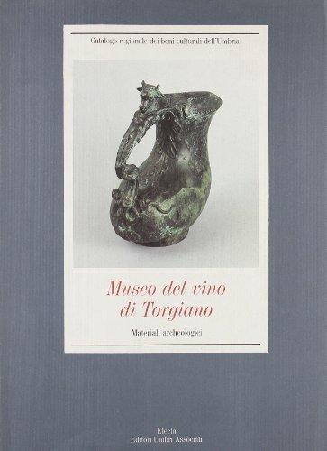 Museo del vino di Torgiano. Materiali archeologici. Ediz. illustrata