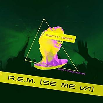 R.E.M. (Se me va) (RDCTV Remix)