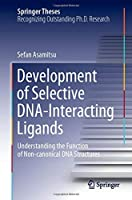 Development of Selective DNA-Interacting Ligands: Understanding the Function of Non-canonical DNA Structures (Springer Theses)