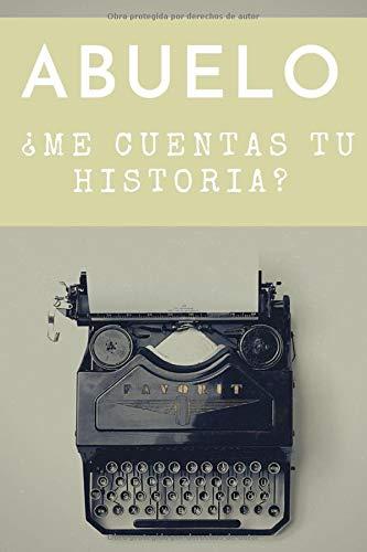 Abuelo ¿Me Cuentas Tu Historia?: Diario para padre, Un cuaderno para compartir la historia de su vida,150 paginas