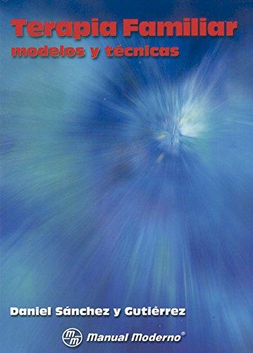 Terapia Familiar - Modelos y Tecnicos (Spanish Edition)