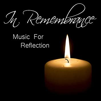 In Remembrance: Music For Reflection