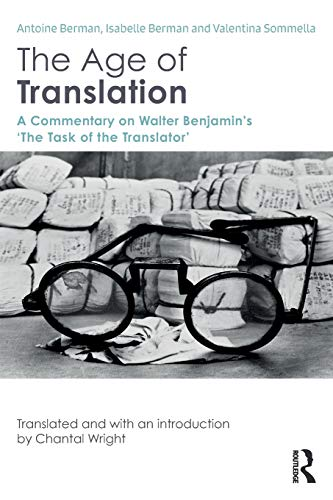 The Age of Translation: A Commentary on Walter Benjamin's 'The Task of the Translator'