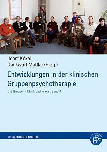 Entwicklungen in der klinischen Gruppenpsychotherapie (Die Gruppe in Klinik und Praxis)