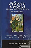 The Story of the World, History for the Classical Child: The Middle Ages, from the Fall of Rome to the Rise of the Renaissance