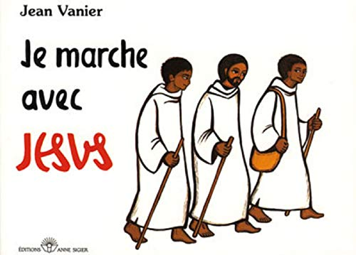 Je marche avec jesus j. vanier et h. johanna