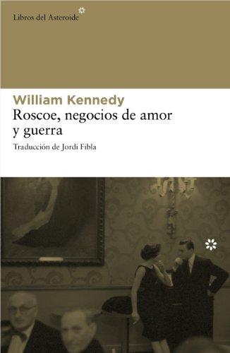 Roscoe Negocios De Amor Y Guerra: 71 (Libros del Asteroide)