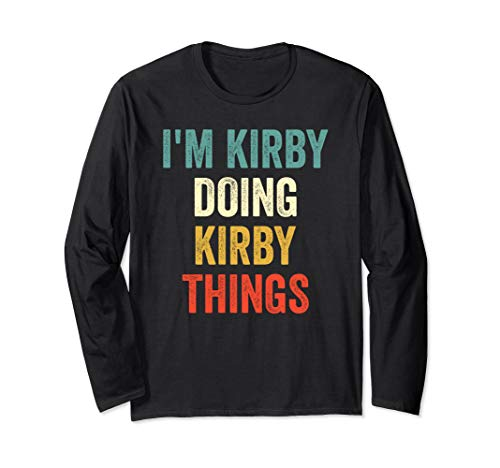 I'm Kirby Doing Kirby Things Funny Vintage First Name Langarmshirt